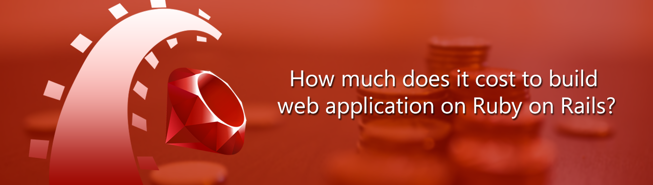 How much does it cost to build web application on Ruby on Rails?