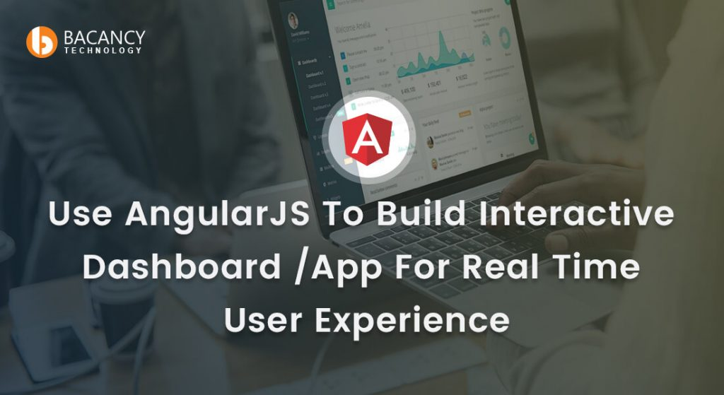 AngularJS: Build Real Time Interactive Dashboard / App