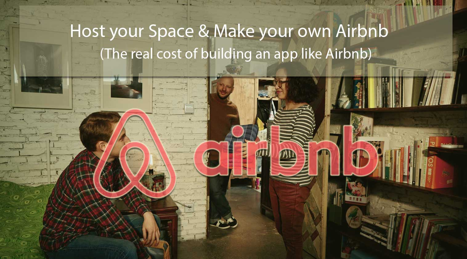 The Real Cost Of Building An App Like Airbnb How Much Does It Cost To Create