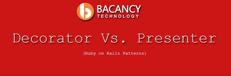 Ruby on Rails Patterns – Decorator Vs. Presenter