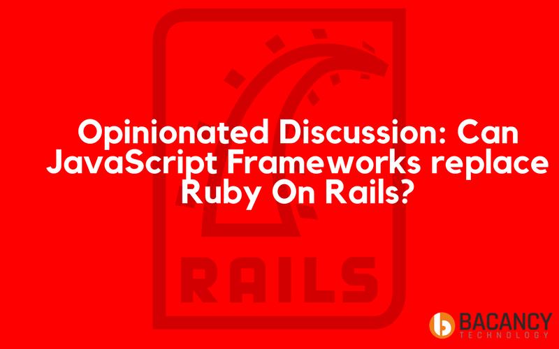 Javascript Frameworks replace Ruby On Rails