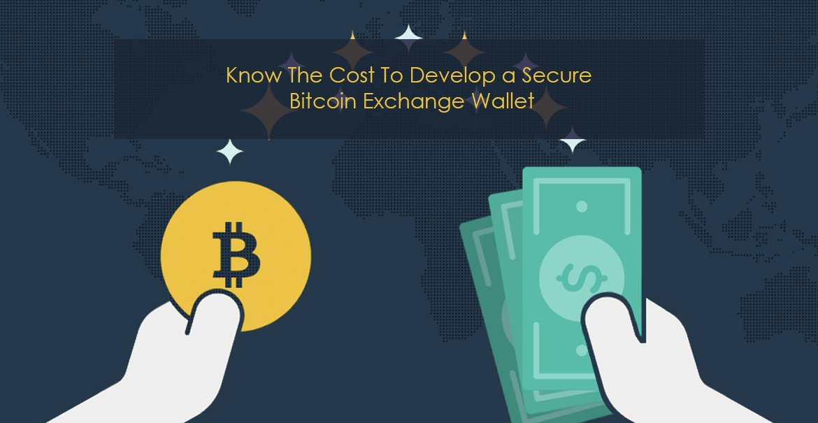 How much does it Cost to Develop Most Advanced Bitcoin Exchange Wallet?