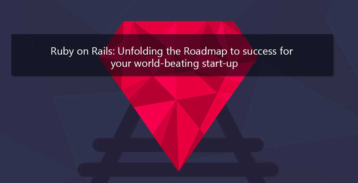 7 Strong Reasons to Hire Ruby on Rails Developer for Your Startup