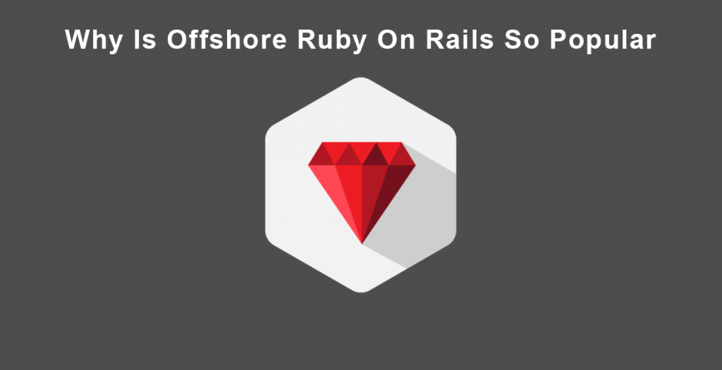 OFFSHORE RUBY ON RAILS DEVELOPMENT