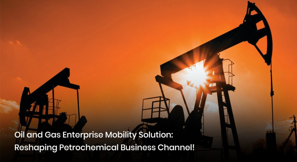 oil and gas enterprise mobility solution