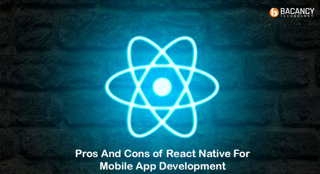 Pros and Cons of React Native for Mobile App Development,