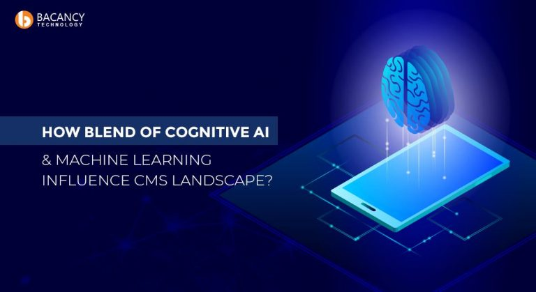 HOW BLEND OF COGNITIVE AI & MACHINE LEARNING INFLUENCE CMS LANDSCAPE?