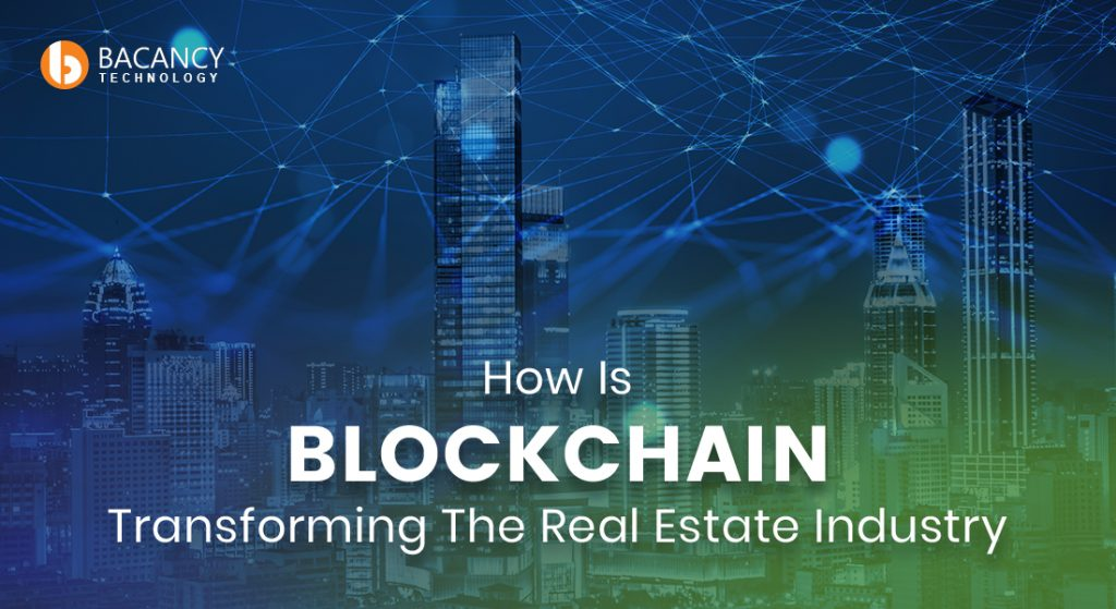 How Is Blockchain Transforming The Real Estate Industry?