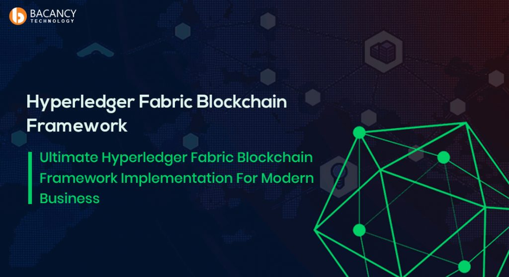 Ultimate Hyperledger Fabric Blockchain Framework Implementation For Modern Business