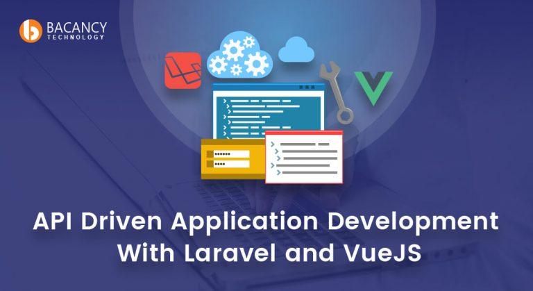 API Driven Application Development With Laravel and VueJS