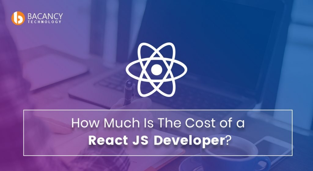 How Much Is The Cost of a React JS Developer