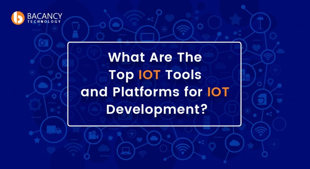 Top IOT Tools and Platforms
