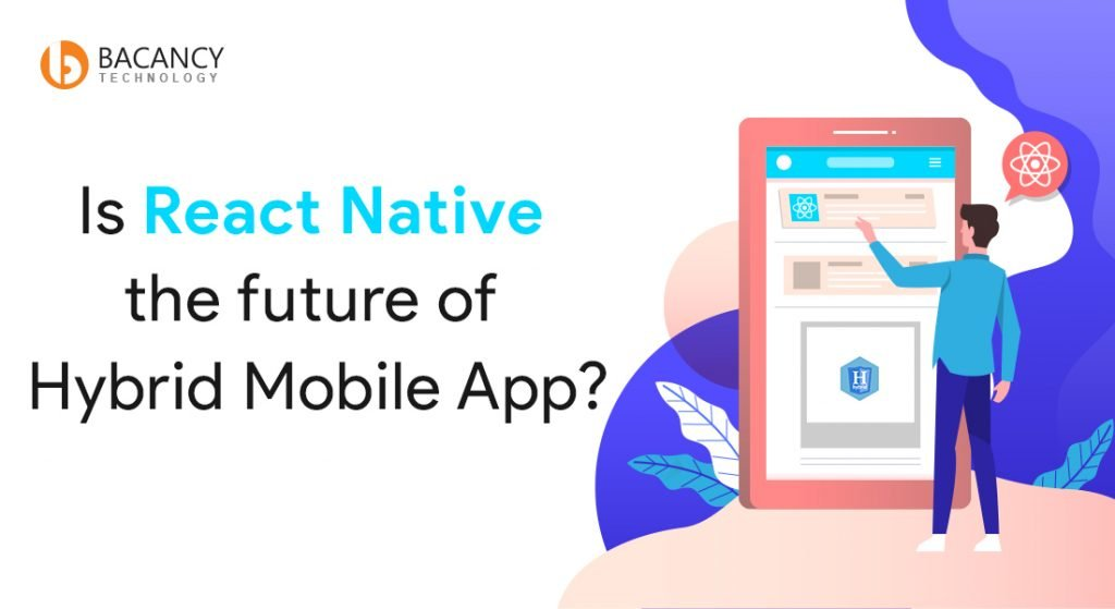 Is React Native the future of Hybrid Mobile App?