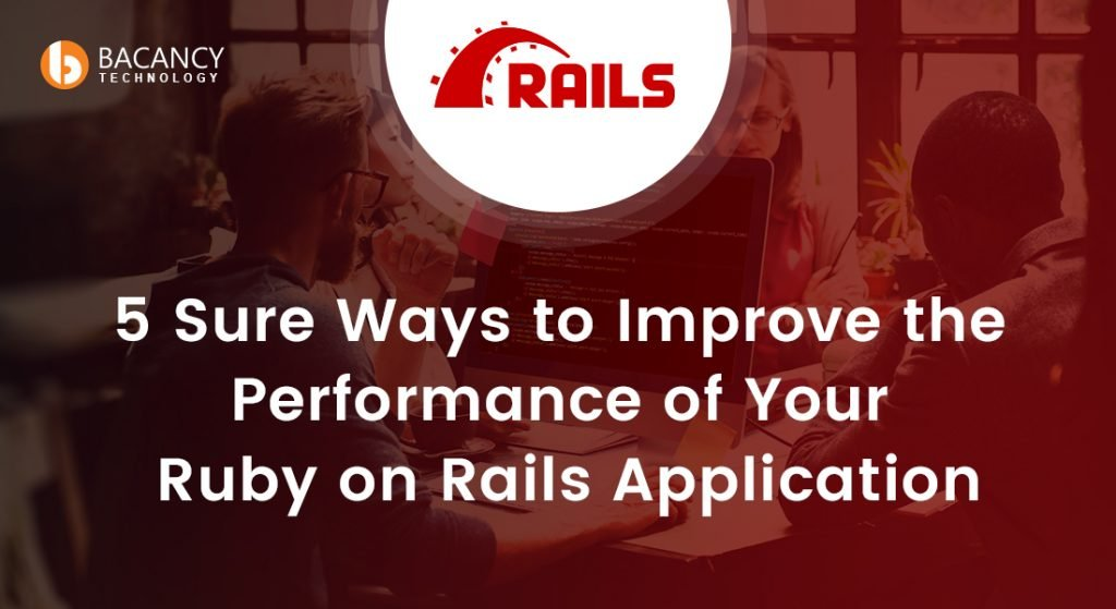 5 Sure Ways to Improve the Performance of Your Ruby on Rails Application