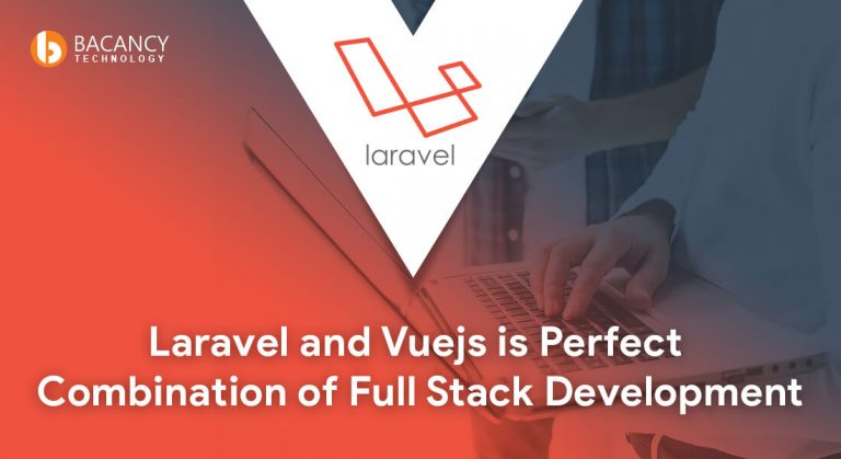 Laravel and Vuejs is Perfect Combination of Full Stack Development