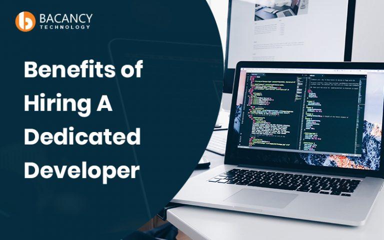 Benefits of Hiring A Dedicated Developer