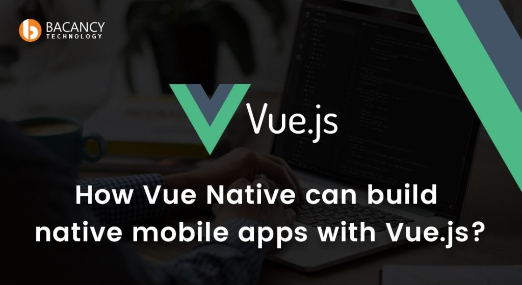 Presenting Vue Native for native mobile apps with Vue.js