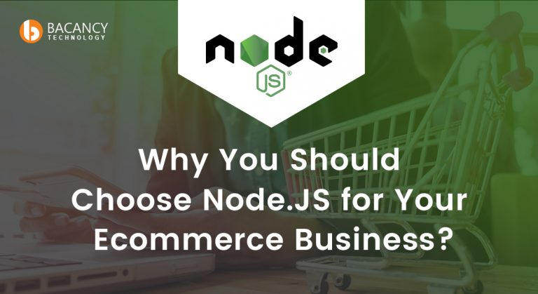 Why You Should Choose Node.JS for Your Ecommerce Business?