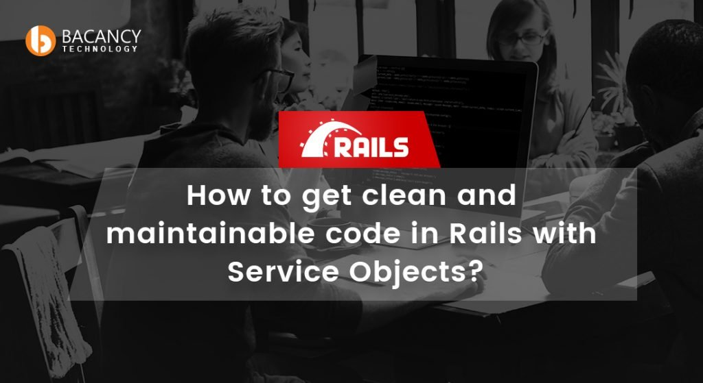 How to get clean and maintainable code in Rails with Service Objects?