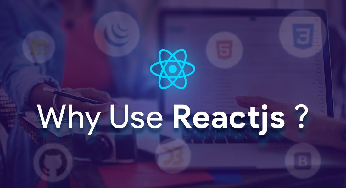 Why use reactjs?