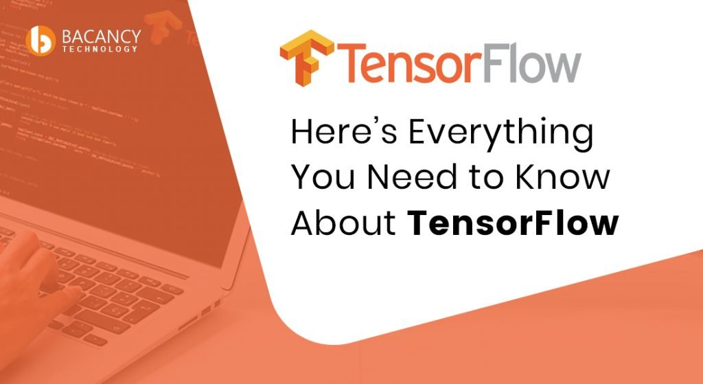 Here's Everything You Need to Know About TensorFlow