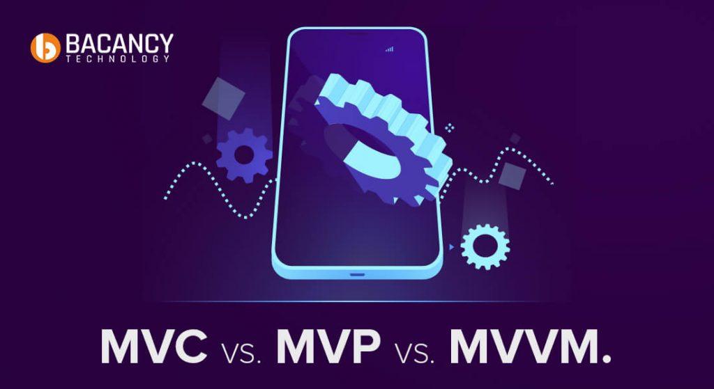 MVC vs. MVP vs. MVVM