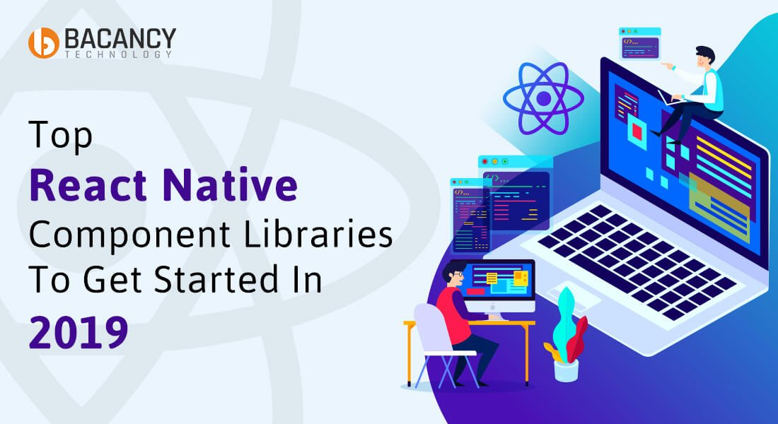Top React Native Component libraries Your Should Know in 2019