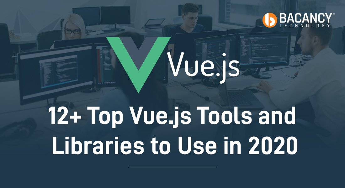 12+ Top Vue.js Tools and Libraries to Use in 2020