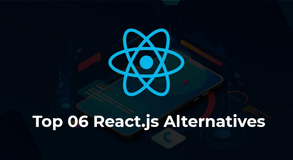 React.js alternatives