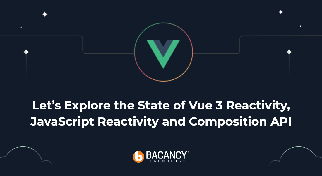 All about the latest update on vue reactivity, javascript reactivity, and composition API!