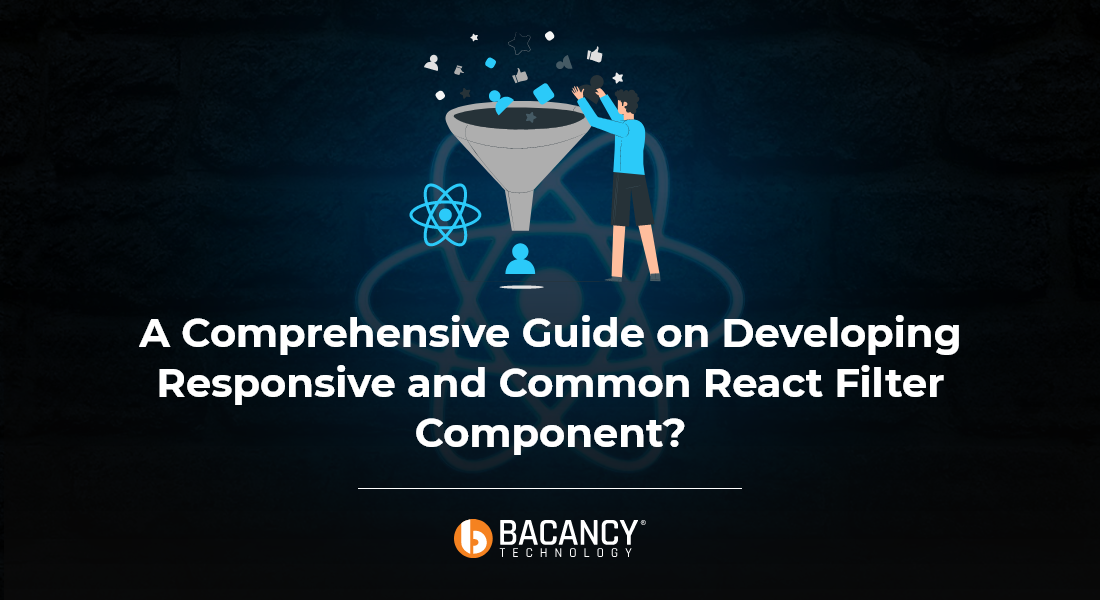 Developing Responsive and Common React Filter Component