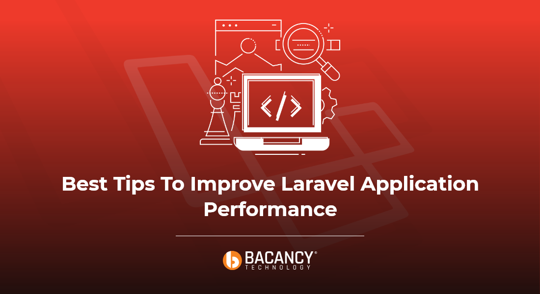 Improve Laravel application performance in 2021: Optimization and Tuning Guide