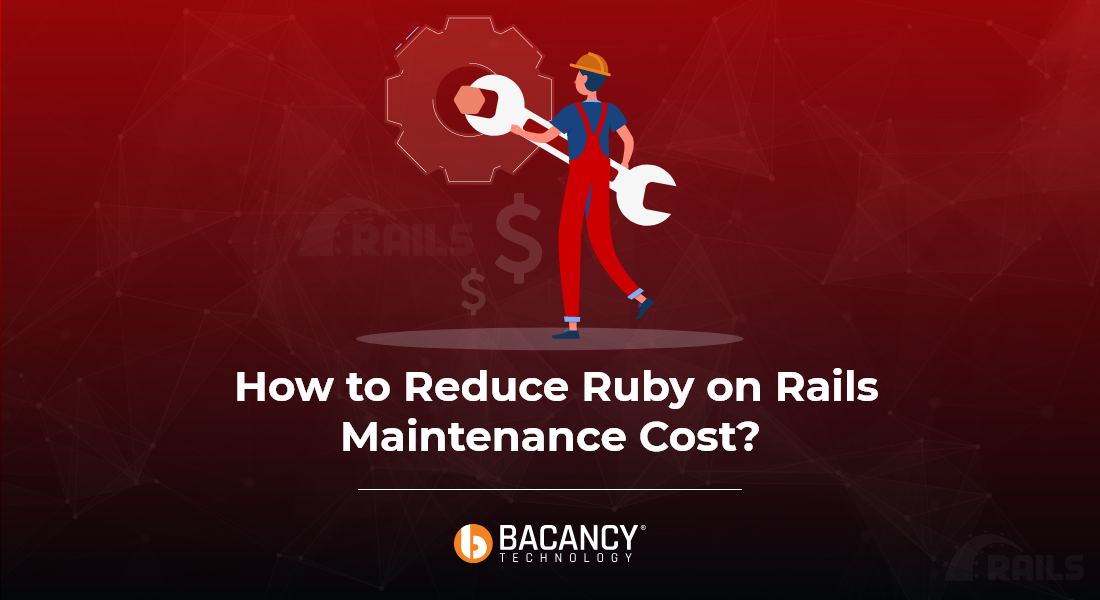 How You Can Reduce Ruby on Rails Maintenance Cost?