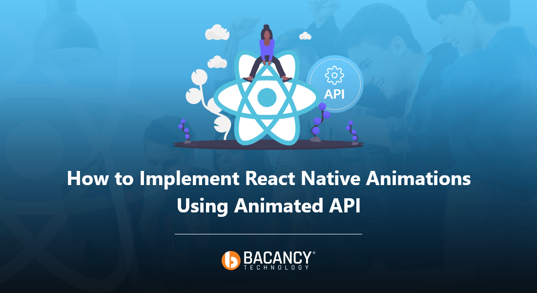 Comprehensive Tutorial to implement React Native Animations