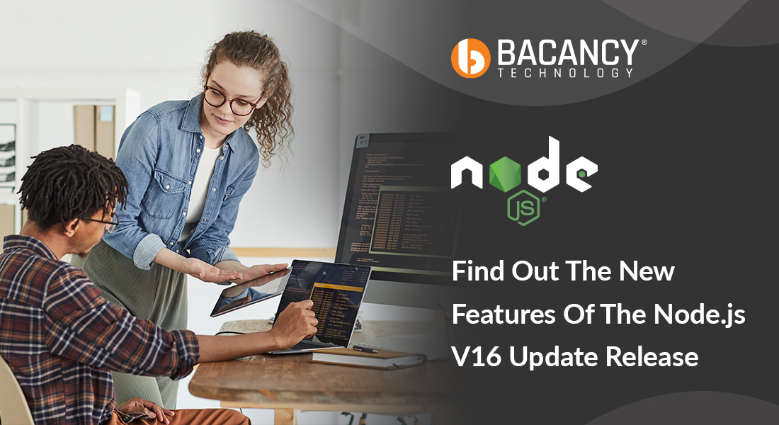 Learn what's new in Node.js 16 Features and Upgrade Node